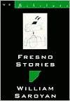 Fresno Stories - William Saroyan