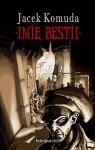 Imię Bestii - Jacek Komuda