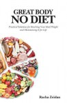 Great Body No Diet: Practical Solutions for Reaching Your Ideal Weight and Maintaining It for Life - Racha Zeidan, Kevin Bennett