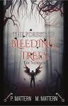 Forest of Bleeding Trees: Part 5: The Raven Born (Full Moon Series) - P Mattern, M Mattern