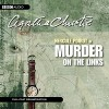 Murder on the Links (Hercule Poirot Mysteries)(Audio Theater Dramatization) by Agatha Christie (2014-04-01) - Agatha Christie