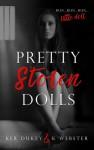 Pretty Stolen Dolls - Ker Dukey, K. Webster