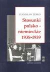 Stosunki polsko-niemieckie 1938-1939 - Stanisław Żerko