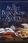 The Secret, Book & Scone Society - Ellery Adams