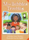 Miss Bubble's Troubles - Malaika Rose Stanley, Jan Smith