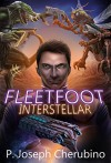 Fleetfoot Interstellar: Fleetfoot Interstellar Series, Book 1 - P. Joseph Cherubino