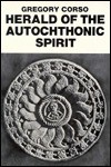 Herald of the Autochthonic Spirit - Gregory Corso