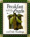 Breakfast with the Angels: 120 Daily Readings - Traci Mullins