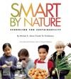 Smart by Nature: Schooling for Sustainability - Michael K. Stone, Center for Ecoliteracy
