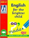 English for the Brighter Child Age 5-7 (Hodder Home Learning Series) - Whiteford, Jim Fitzsimmons, Kate Sheppard