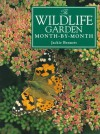 The Wildlife Garden Month-By-Month - Jackie Bennett