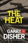The Heat - Garry Disher