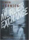 The Murder Exchange - Simon Kernick