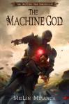 The Machine God - MeiLin Miranda