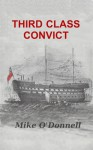 Third Class Convict - Mike O'Donnell