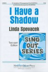 I Have a Shadow: Two-Part Edition - Linda Spevacek