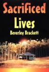 Sacrificed Lives - Beverley Brackett