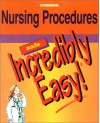 Nursing Procedures Made Incredibly Easy! - Lippincott Williams & Wilkins, Michael Shaw, Springhouse