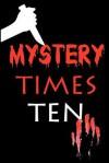 Mystery Times Ten 2011 - Cecilia Dominic, Buddhapuss Ink LLC, MaryChris Bradley, Wendy Sparrow