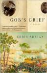 Gob's Grief - Chris Adrian