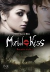 Mortal Kiss - Wem gehört dein Herz? - Alice Moss, Anna Serafin