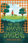 Me and Marvin Gardens - A.S. King