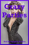 Crazy Parties: Five Group Sex Erotica Stories - Brianna Spelvin, Amy Dupont, April Styles, Maggie Fremont, Angela Ward