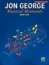 Musical Moments, Bk 2 - Jon George