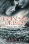 Tsunami Crimes (Disaster Crimes Book 3) - Chrys Fey