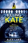 Killing Kate - Alex Lake