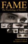 Fame: The Psychology of Stardom - Andy Evans, Glenn D. Wilson