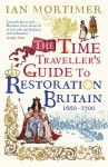 The Time Traveller's Guide to Restoration Britain - Ian Mortimer
