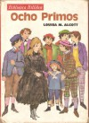 Ocho Primos - Louisa May Alcott