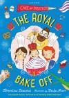 The Royal Bake Off (Royal Babysitters 3) - Clémentine Beauvais, Becka Moor