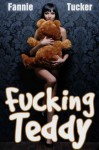 Fucking Teddy - Fannie Tucker