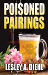 Poisoned Pairings (Hera Knightsbridge Mysteries, #2) - Lesley A. Diehl