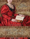 And Only to Deceive (Lady Emily) - Tasha Alexander, Kate Reading