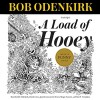 A Load of Hooey: A Collection of New Short Humor Fiction, Odenkirk Memorial Library, Book 1 - Bob Odenkirk, Bob Odenkirk, David Cross, Jay Johnston, Jerry Minor, Megan Amram, Paul F. Tompkins