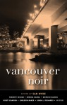 Vancouver Noir - Sam Wiebe