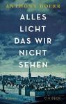 Alles Licht, das wir nicht sehen: Roman - Werner Löcher-Lawrence, Anthony Doerr