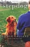 Stepdog: A Novel - Nicole Galland