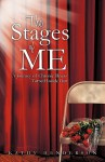 The Stages of Me: A Journey of Chronic Illness Turned Inside Out - Kathy Henderson