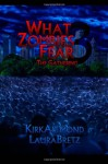 What Zombies Fear: The Gathering - Mr. Kirk Allmond, Laura Bretz