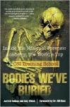 Bodies We've Buried: Inside the National Forensic Academy, the World's Top CSI Training School - Jarrett Hallcox, Amy Welch
