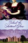 Behind the Shattered Glass - Tasha Alexander