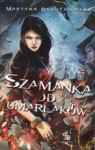 Szamanka od umarlaków - Martyna Raduchowska