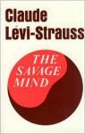 The Savage Mind - John Weightman, Doreen Weightman, Claude Lévi-Strauss