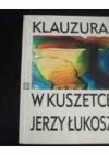 Klauzura w kuszetce - Jerzy Łukosz