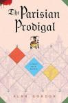 The Parisian Prodigal: A Fools' Guild Mystery - Alan Gordon