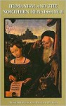 Humanism and the Northern Renaissance - Kenneth R. Bartlett